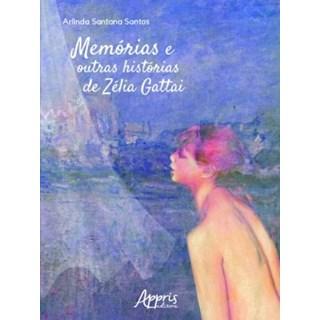 Livro Memórias e Outras Histórias de Zélia Gattai - Santos - Appris