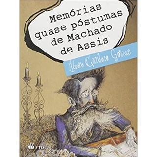 Livro - Memórias Quase Póstumas de Machado de Assis - Gomes - FTD