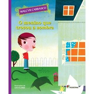 Livro Menino que Trocou a Sombra - Walcyr Carrasco - Moderna
