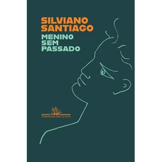 Livro Menino Sem Passado - Santiago - Companhia das Letras - Pré-Venda