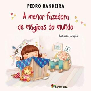 Livro Menor Fazedora de Mágicas do Mundo, A - Pedro Bandeira - Moderna