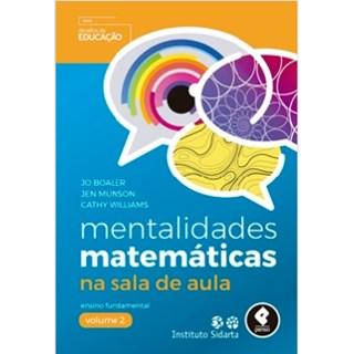 Livro - Mentalidades Matemáticas na Sala de Aula - Vol 2 - Boaler