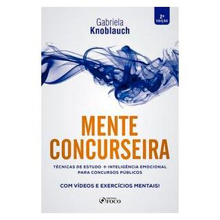 Livro - MENTE CONCURSEIRA: TÉCNICAS DE ESTUDO E INTELIGÊNCIA EMOCIONAL PARA CONCURSOS PÚBLICOS - Kno