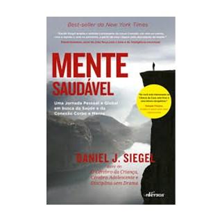 Livro - Mente Saudável: uma Jornada Pessoal e Global em Busca da Saúde e da Conexão Corpo e Mente - Siegel