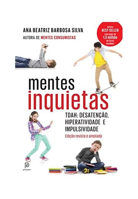 Livro - Mentes Inquietas TDAH desatenção, hiperatividade e impulsividade - Barbosa Silva