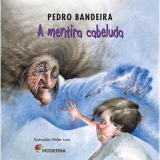 Livro Mentira Cabeluda, A - Pedro Bandeira - Moderna