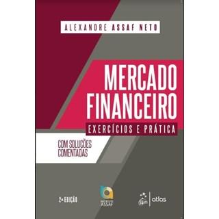 Livro - Mercado Financeiro - Exercícios e Prática - Assaf Neto