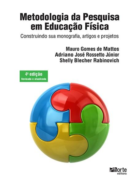Livro - Metodologia da Pesquisa em Educação Física - Construindo sua Monografia, Artigos e Projetos - Rossetto Júnior