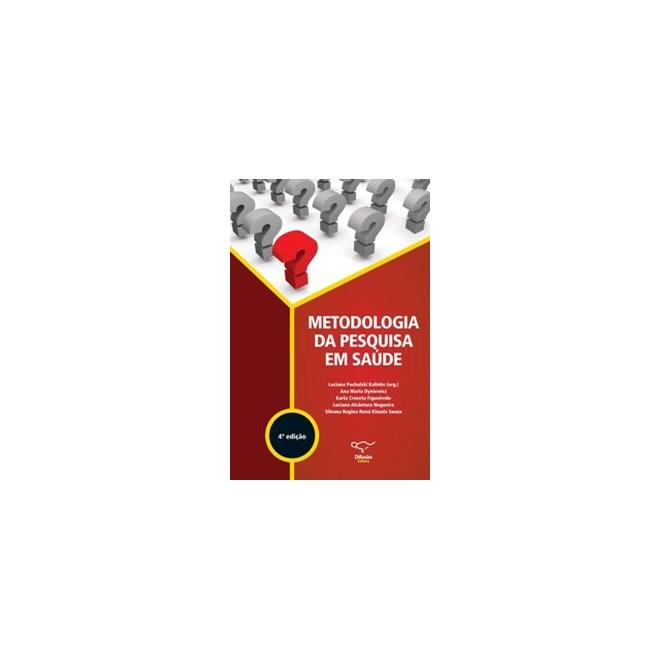 Livro - Metodologia da pesquisa em saúde - / Luciana Puchalski Kalinke 4º edição