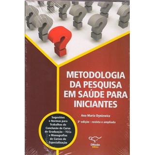 Livro - Metodologia da Pesquisa em Saúde para Iniciantes - Dyniewicz