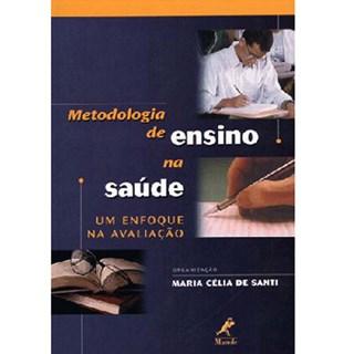 Livro - Metodologia de Ensino na Saúde - Um Enfoque na Avaliação - Santi ***