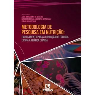 Livro - Metodologia de Pesquisa em Nutrição: Embasamento Para a Condução de Estudos e Para a Prática Clínica - Oliveira