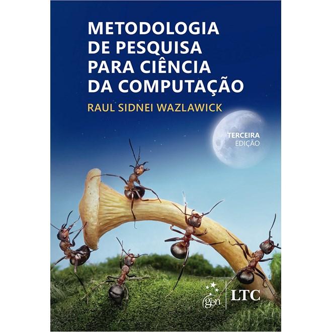 Livro Metodologia de Pesquisa para Ciência da Computação - Wazlawick - Ltc