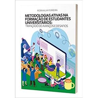 Livro - Metodologias Ativas na Formação de Estudantes Universitários - Ferreira - Brazil Publishing