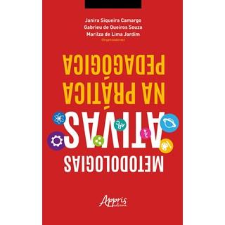 Livro Metodologias Ativas Na Prática Pedagógica - Camargo - Appris
