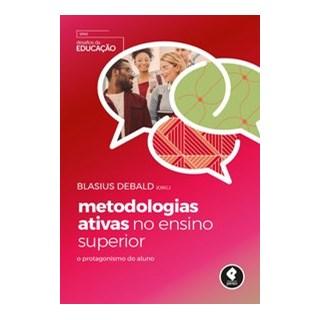 Livro - Metodologias Ativas no Ensino Superior - Debald 1º edição