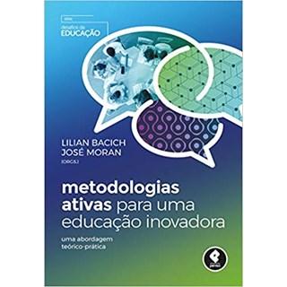 Livro - Metodologias Ativas para uma Educação Inovadora - Bacichi