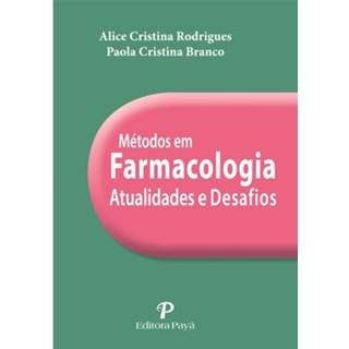 Livro - Métodos em Farmacologia - Atualidades e Desafios - Rodrigues