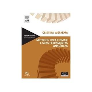 Livro - Métodos PDCA e Demaic e Suas Ferramentas Analíticas - Werkema