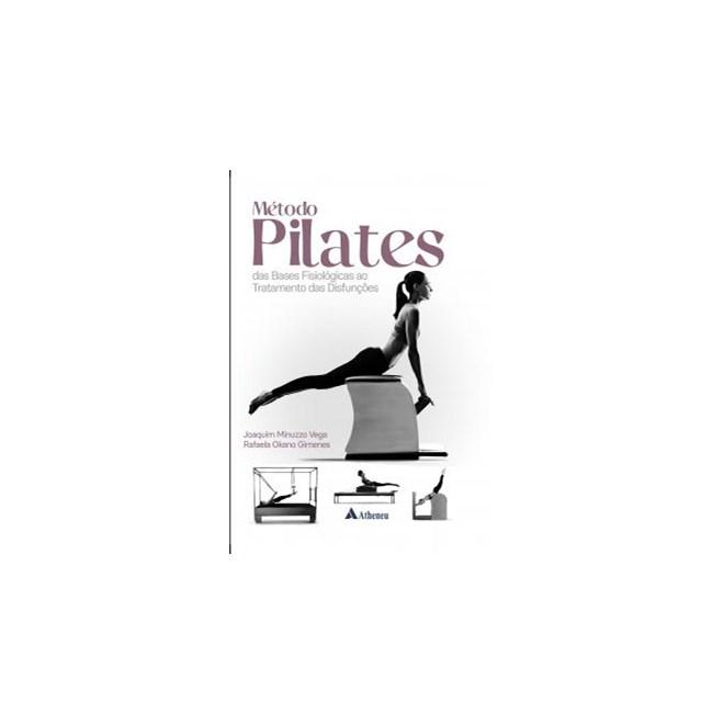 Livro - Métodos Pilates das Bases Fisiológicas ao Tratamento das Disfunções - Gimenes