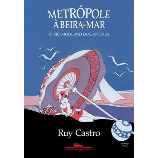 Livro - Metrópole à Beira Mar - Ruy Castro