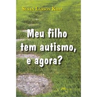 Livro - Meu Filho Tem Autismo, e Agora - Kidd