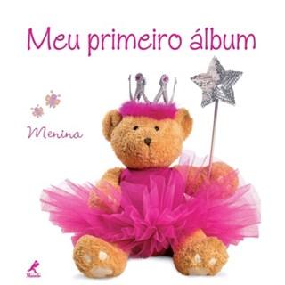 Livro - Meu Primeiro Álbum - Menina - Fabianis
