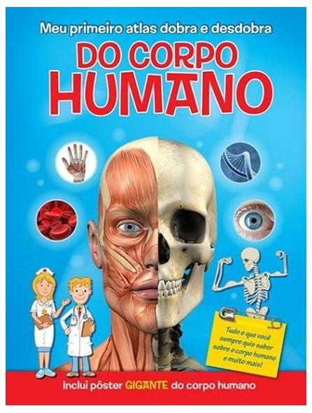 Livro - Meu Primeiro Atlas dobra e desdobra Do Corpo  Humano - Yoyo