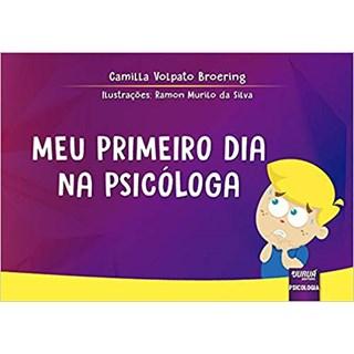 Livro - Meu Primeiro Dia na Psicóloga - Broering - Positivo