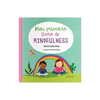 Livro - Meu primeiro livro de Mindfulness - Engel 1º edição