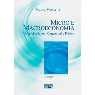 Livro - Micro e Macroeconomia: Uma Abordagem Conceitual e Prática - Montella