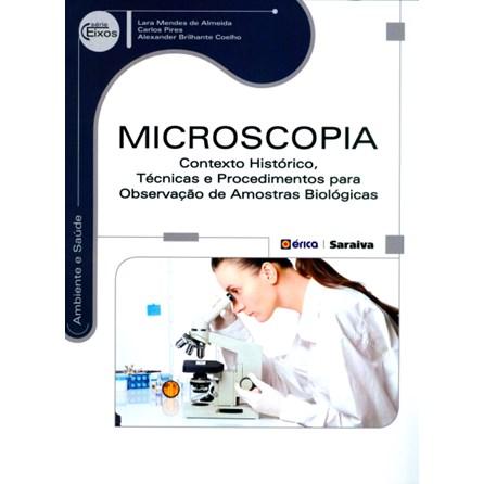 Livro - Microscopia - Contexto Histórico, Técnicas e Procedimentos Para Observação de Amostras Biológicas - Almeida