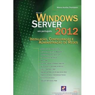 Livro - Microsoft Windows Server 2012 - Instalação, Configuração e Administração de Redes - Thompson