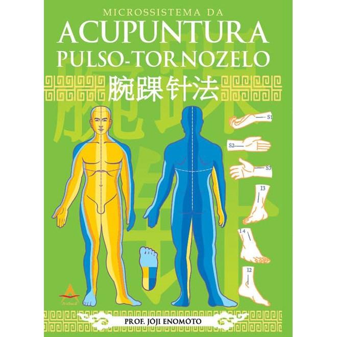 Livro - Microssitema da Acupuntura Pulso - Tornozelo - Enomoto