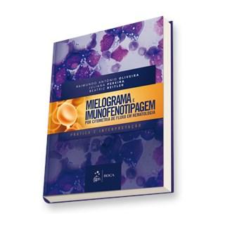 Livro - Mielograma e Imunofenotipagem por Citometria de Fluxo em Hematologia - Prática e Interpretação - Bleiter