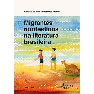 Livro - Migrantes Nordestinos na Literatura Brasileira - Araújo