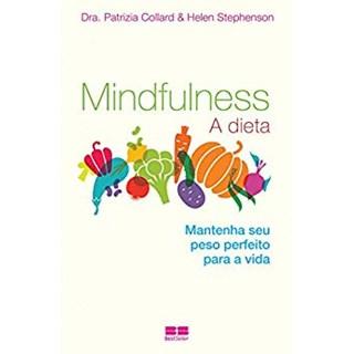 Livro - Mindfulness: A Dieta - Collard