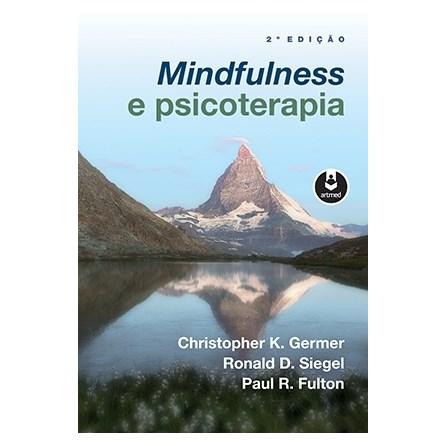 Livro - Mindfulness e Psicoterapia - Germer