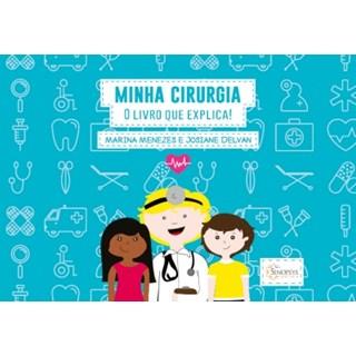 Livro - Minha Cirurgia - O Livro Que Explica - Menezes