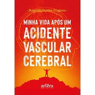 Livro Minha Vida Após um Acidente Vascular Cerebral - Fragoso - Appris