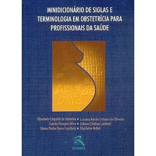 Livro - Minidicionário de Siglas e Terminologia em Obstetrícia para Profissionais da Saúde - Crepaldi