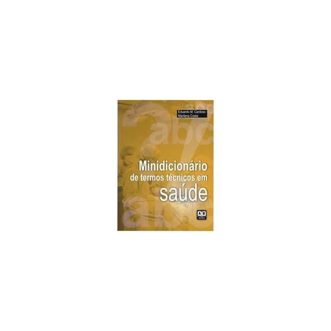 Livro - Minidicionário de Termos Técnicos em Saúde - Cardoso