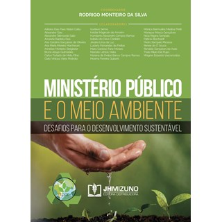 Livro Ministério Público e o Meio Ambiente - Silva - Jh Mizuno