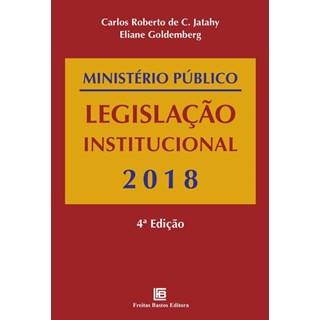 Livro - Ministério Público Legislação Institucional - 2018 - Jatahy