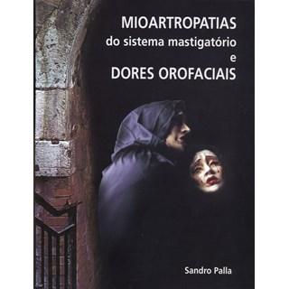 Livro - Mioartropatias do Sistema Mastigatório e Dores Orofaciais - Palla