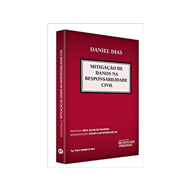 Livro - Mitigação de Danos na Responsabilidade Civil - Dias - Revista dos Tribunais