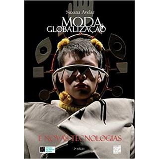 Livro - Moda Globalização e Novas Tecnologias - Avelar