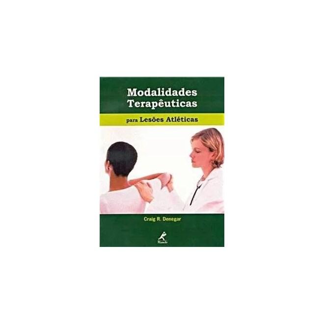 Livro - Modalidades Terapêuticas para Lesões Atléticas - Denegar ***