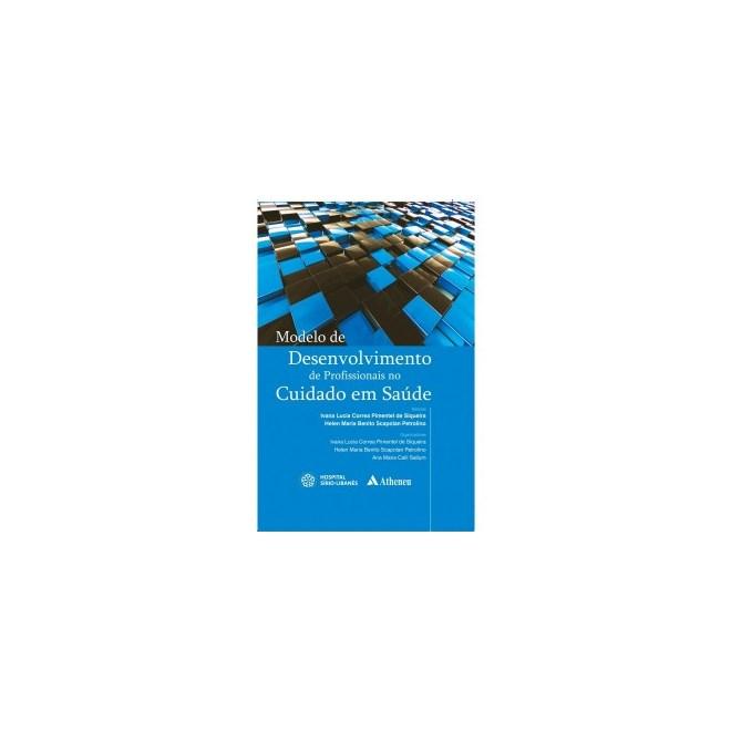 Livro - Modelo de Desenvolvimento de Profissionais no Cuidado em Saúde - Siqueira