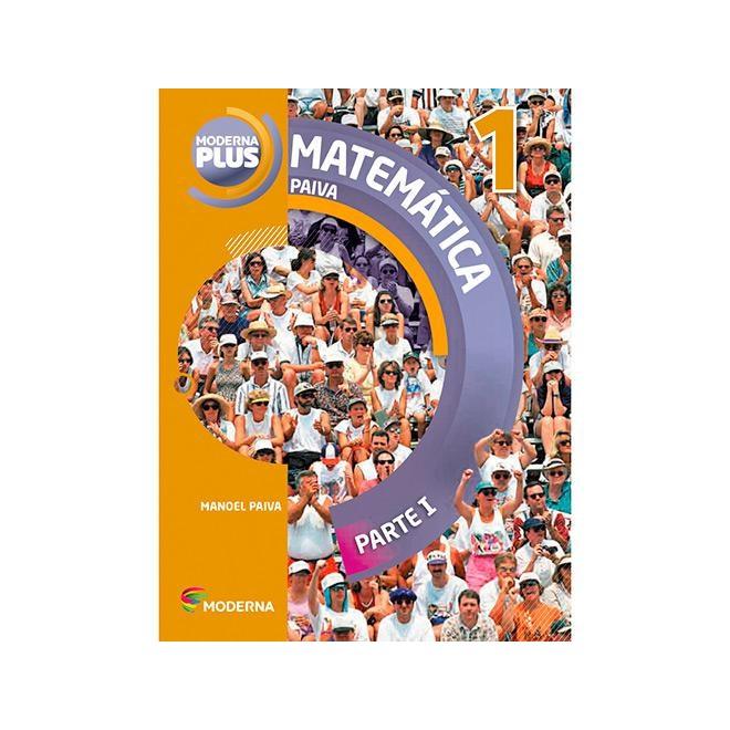 Livro - Moderna Plus Matemática - 1 Ano EM - Paiva